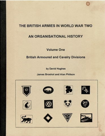 Image for The British Armies in World War II: An Organisational History, Volume One: British Armoured and Cavalry Divisions
