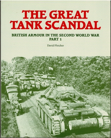 Image for The Great Tank Scandal: British Armour in the Second World War Part 1