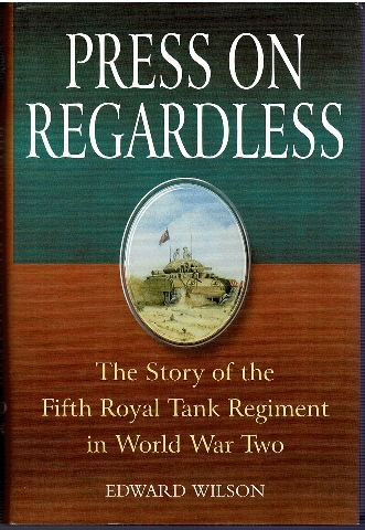 Image for Press on Regardless: The Story of the Fifth Royal Tank Regiment in World War Two
