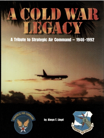Image for A Cold War Legacy: A Tribute to the Strategic Air Command - 1946-1992
