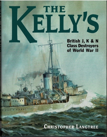 Image for The Kellys: British J, K and N Class Destroyers of World War II