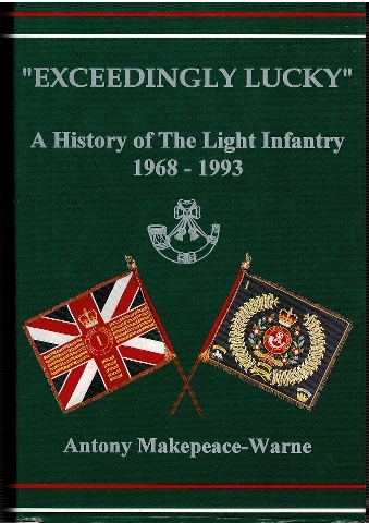"Image for ""Exceedingly Lucky"" A History of The Light Infantry, 1968-1993"
