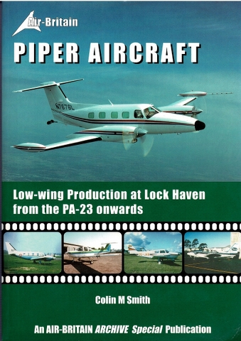 Image for Piper Aircraft: Low-wing Production at Lock Haven from the PA-23 onwards [A Production listing of the Lock Haven Indians]