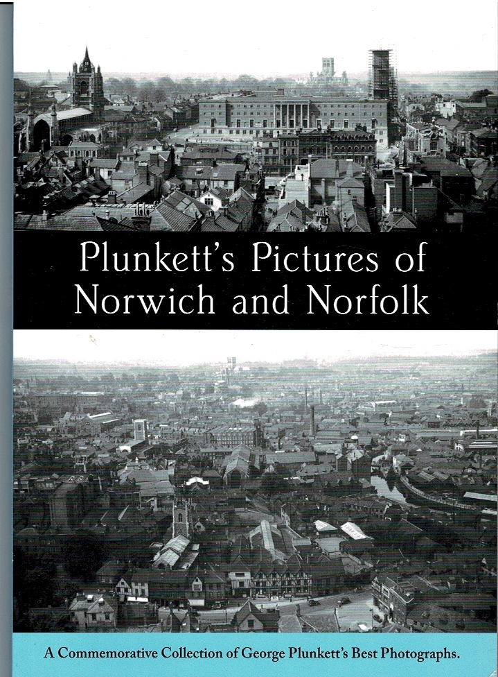 Image for Plunkett's Pictures of Norwich and Norfolk: A Commemorative Collection of George Plunkett's Best Photographs.