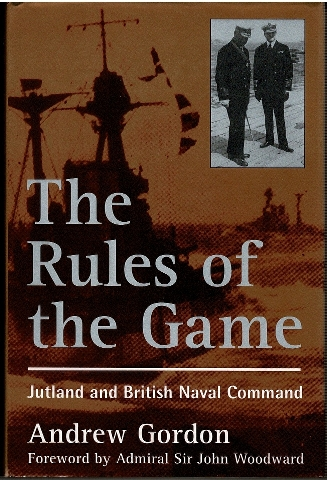 Image for The Rules of the Game: Jutland and British Naval Command