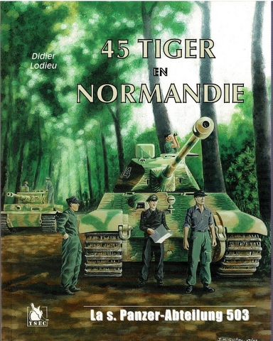 Image for 45 Tiger en Normandie la s. Pz.Abt. 503