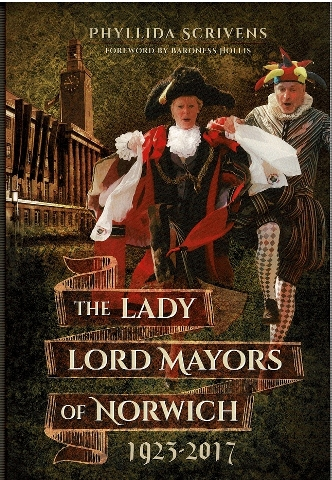 Image for The Lady Lord Mayors of Norwich 1923-2017