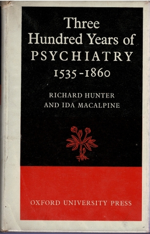 Image for Three Hundred Years of Psychiatry 1535-1860: A History Presented in Selected English Texts