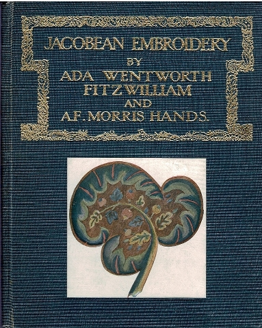 Image for Jacobean Embroidery: Its Forms and Fillings Including Late Tudor