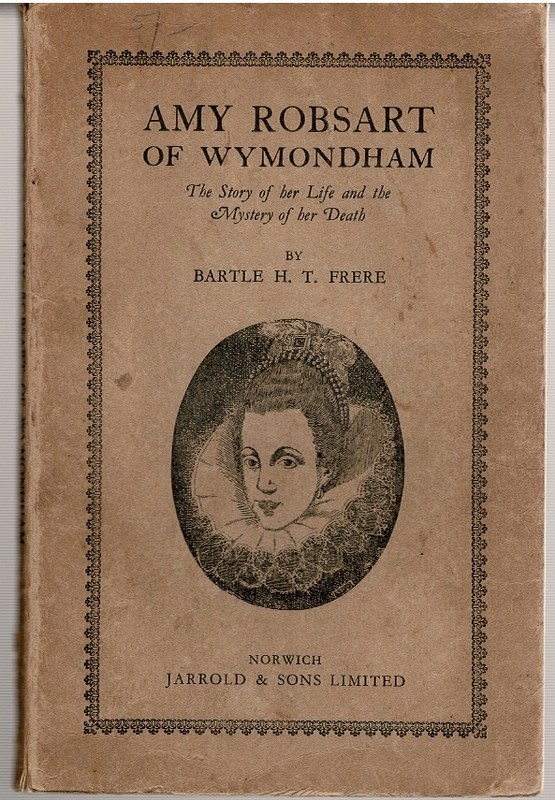 Image for Amy Robsart of Wymondham: The Story of her Life and teh Mystery of her Death