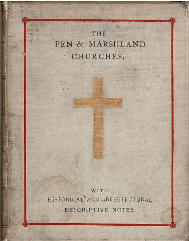 Image for The Fenland and Marshland Churches: A Series of Photographs, with short Historical and Architectural Descriptive Notes.  First Series.  Second Series.  Third Series.  [3 Volumes]