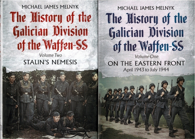 Image for The History of the Galician Division of the Waffen-SS Volume One: On the Eastern Front [and] Volume Two: Stalin's Nemesis [Two Volumes]