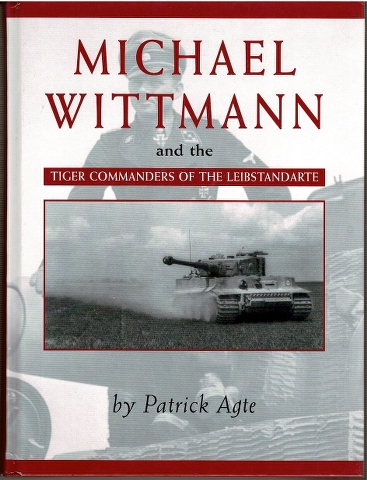Image for Michael Wittmann and the Tiger Commanders of the Leibstandarte
