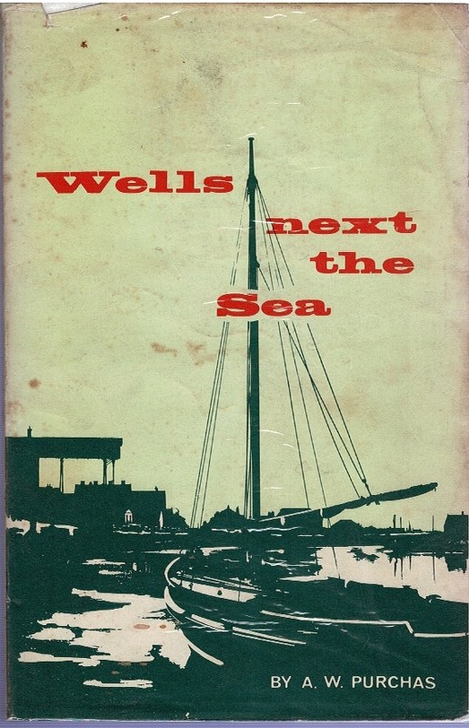 Image for Some History of Wells-next-the-Sea and District