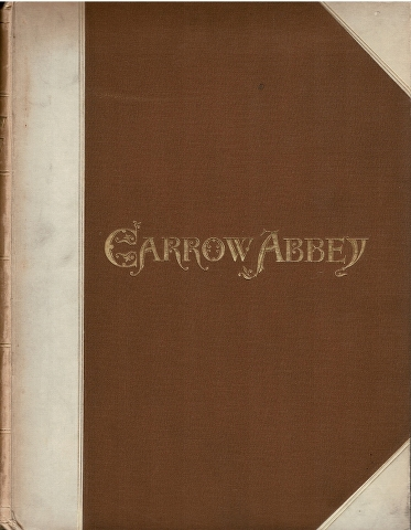 Image for Carrow Abbey, Otherwise Carrow Priory; Near Norwich, in the County of Norfolk: Its Foundation, Buildings, Officers, & Inmates.