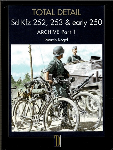 Image for Total Detail Sd Kfz 252, 253 & early 250 Archive Part 1 [Volume 3 - Part 1]