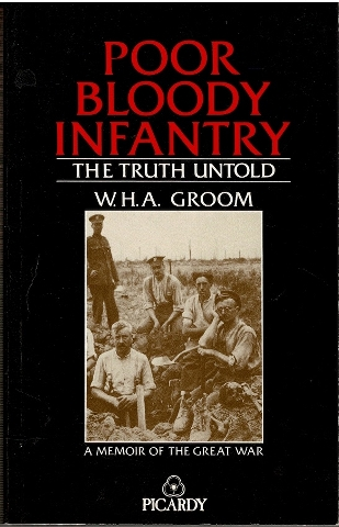 Image for Poor Bloody Infantry: The Truth Untold: A Memoir of the Great War