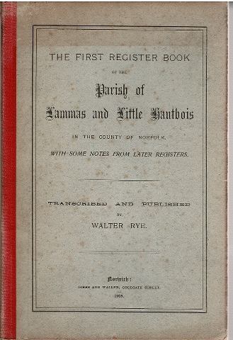 Image for The First Register Book of the Parish of Lammas and Little Hautbois in the County of Norfolk, with some notes from later registers.