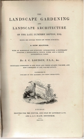 Image for The Landscape Gardening and Landscape Architecture of the Late Humphry Repton, Esq. Being his Entire Works on these Subjects. A New Edition. […]