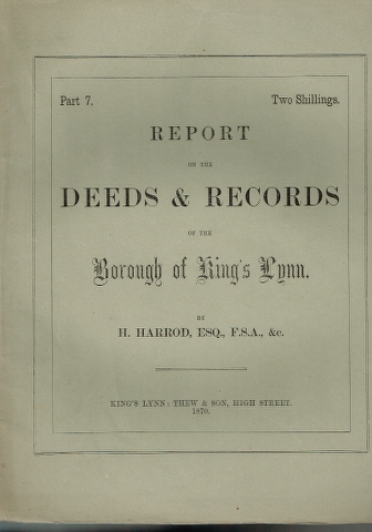Image for Report on the Deeds & Records of the Borough of King's Lynn.  Parts 2, 4, 5, 6, 7.