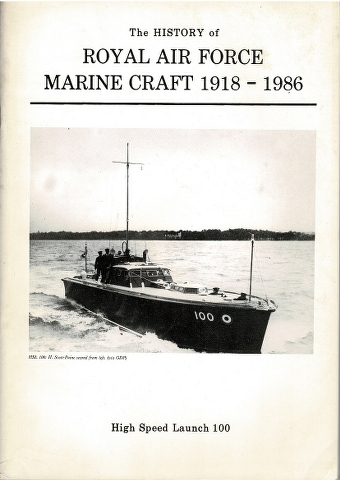 Image for The History of Royal Air Force Marine Craft 1918-1986: Appendix 2c: High Speed Launch 100