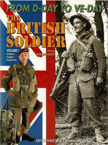 Image for From D-Day to VE-Day: The British Soldier: Volume I: Uniforms, Insignia, Equipments
