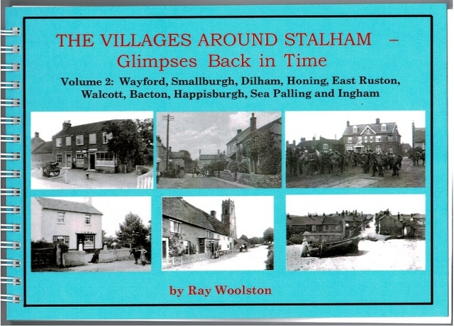 Image for The Villages Around Stalham - Glimpses Back in Time Volume 2: Wayford, Smallburgh, Dilham, Honing, East Runton, Walcottm Bacton, Happisburgh, Sea Palling and Ingham
