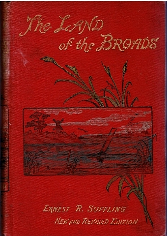 Image for The Land of the Broads. A Practical and Illustrated Guide to Broads of Norfolk & Suffolk.