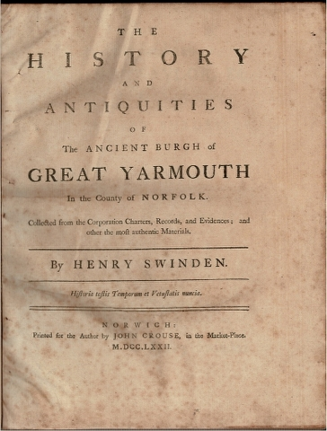 Image for The History and Antiquities of The Ancient Burgh of Great Yarmouth in the County of Norfolk.  Collected from the Corporation Charters, Records, and Evidences; and other the most authentic Materials.