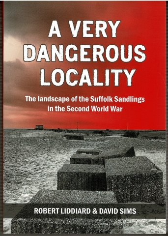 Image for A Very Dangerous Locality: The Landscape of the Suffolk Sandlings in the Second World War