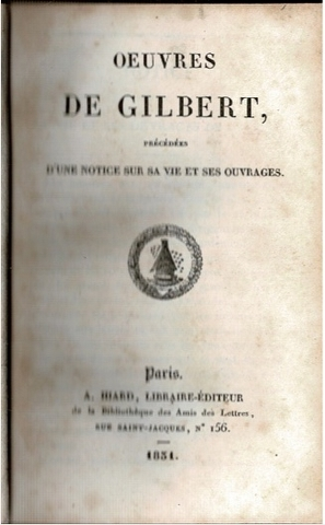 Image for Oeuvres De Gilbert, Precedees D'Une Notice Sur Vie Et Ses Outages. [And] Oeuvres Completes De Bertin. Deuxieme Edition. [In One Volume]