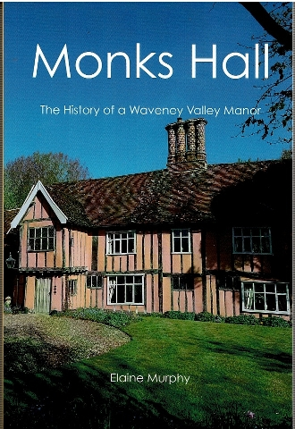 Image for Monks Hall: The History of a Waveney Valley Manor