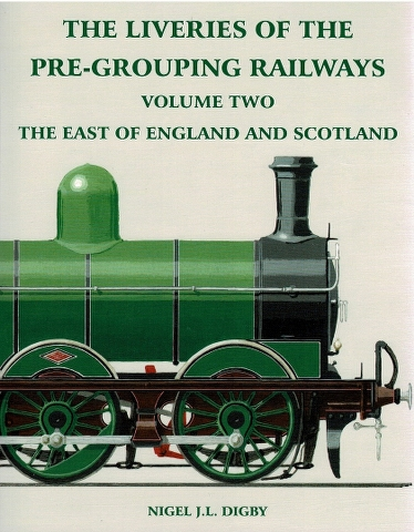 Image for The Liveries of the Pre-Grouping Railways Volume Two: The East of England and Scotland