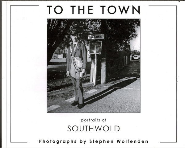Image for To the Town: portraits of Southwold