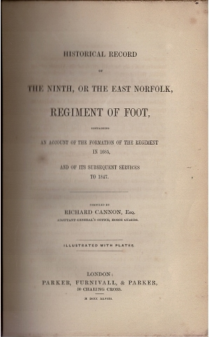 Image for Historical Record of the Ninth, or the East Norfolk Regiment of Foot, containing an account of the formation of the Regiment in 1685, and of its subsequent services to 1847. [Historical Records of the British Army [...]]