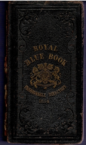 Image for Royal Blue Book, Fashionable Directory and Parliamentary Guide, Containing the Town and Country Residences of the Nobility and Gentry [...] 1854
