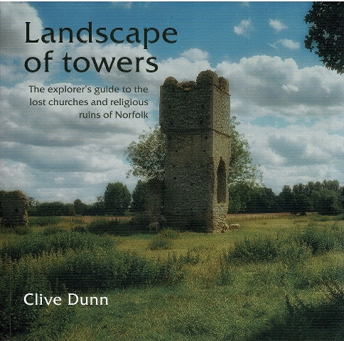 Image for Landscape of Towers: The explorer's guide to the lost churches and religious ruins of Norfolk