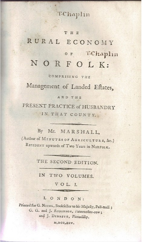 Image for The Rural Economy of Norfolk: Comprising the Management of Landed Estates, and the Present Practice of Husbandry in that County.  Vol.I. [and] Vol. II.  [2 volumes]