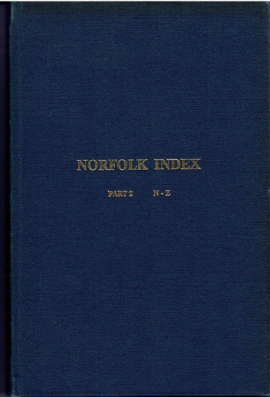 Image for Norfolk Index: A topographical index of printed and manuscript material in both public and private hands relating to Norfolk genealogy Part 2 N-Z