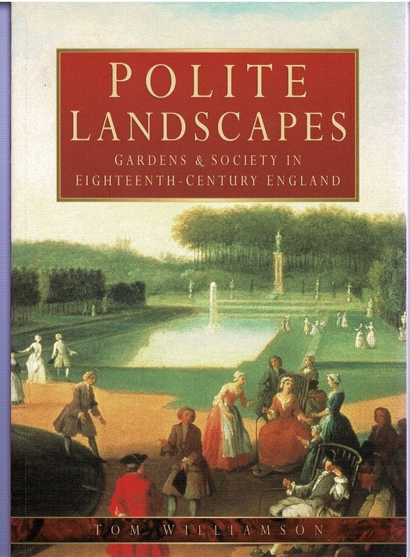 Image for Polite Landscapes: Gardens & Society in Eighteenth-Century England