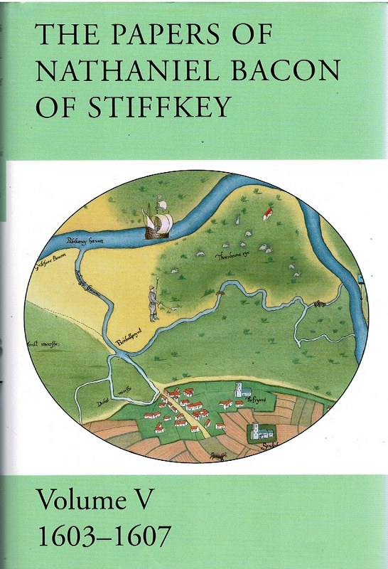 Image for The Papers of Nathaniel Bacon of Stiffkey Volume V 1603-1607