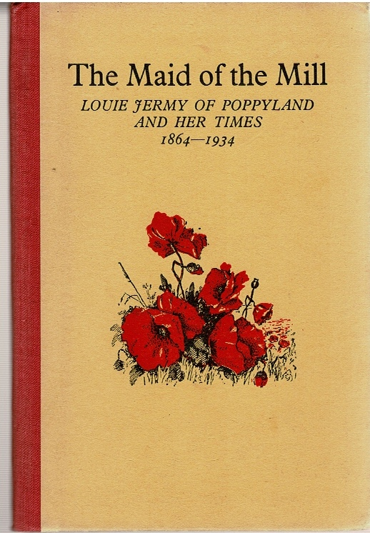 Image for The Maid of the Mill: Louie Jermy of Poppyland and her times 1864-1934
