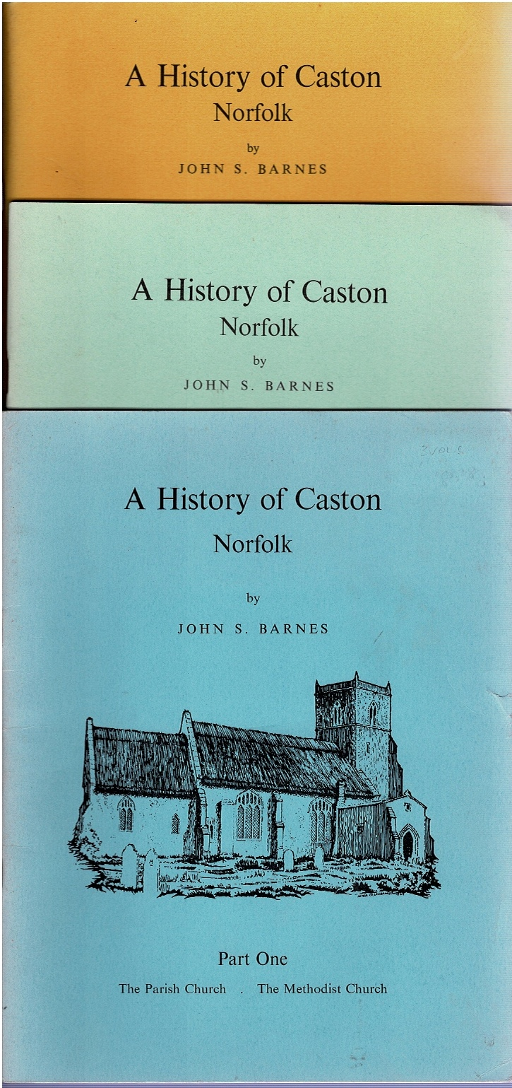 Image for A History of Caston Norfolk Part One, Part Two [and] Part Three [3 Volumes]