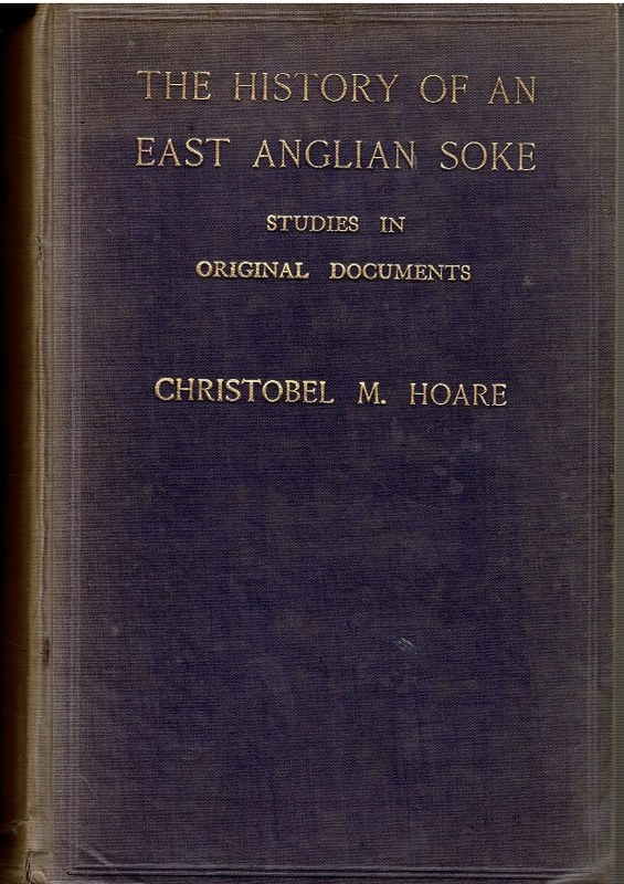 Image for The History of an East Anglian Soke: Studies in Original Documents [Gimmingham]