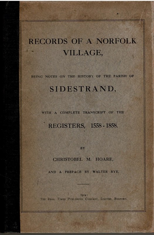Image for Records of a Norfolk Village, being notes on the History of the Parish of Sidestrand, with a complete transcript of the Registers, 1558-1858.