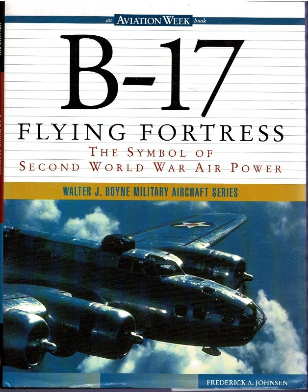 Image for B-17 Flying Fortress: The Symbol of Second World War Air Power
