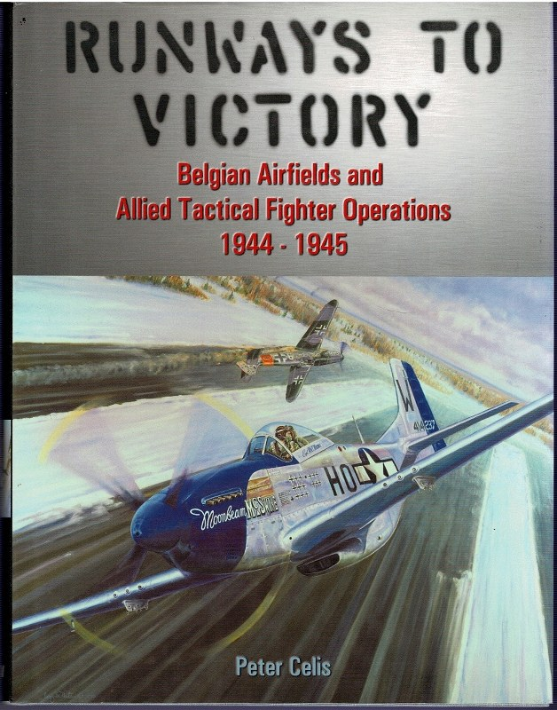 Image for Runways to Victory: Belgian Airfields and Allied Tactical Fighter Operations 1944-1945