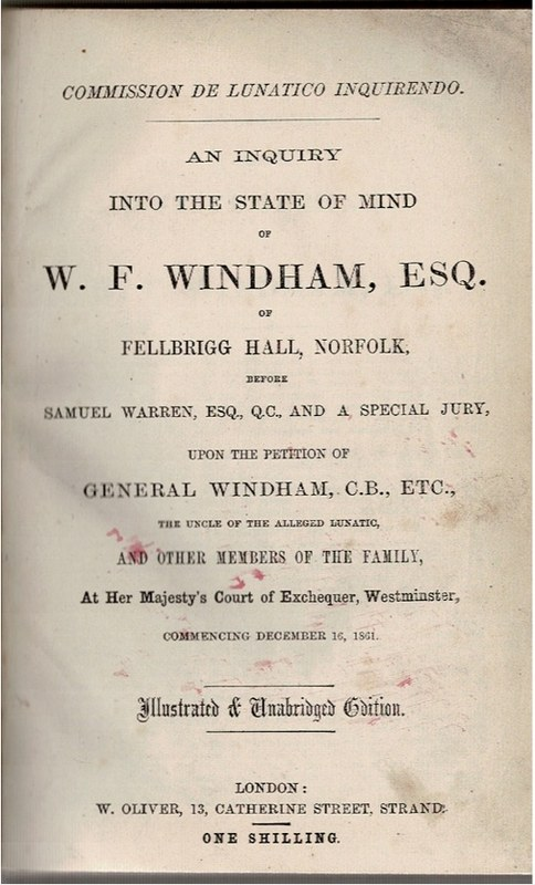 Image for An Inquiry into the state of mind of W. F. Windham, Esq. of Felbrigg Hall, Norfolk, before Samuel Warren, Esq. Q.C. and a special jury, upon the petition of General Windham, C.B., etc., the uncle of the alleged lunatic, and other members of the family