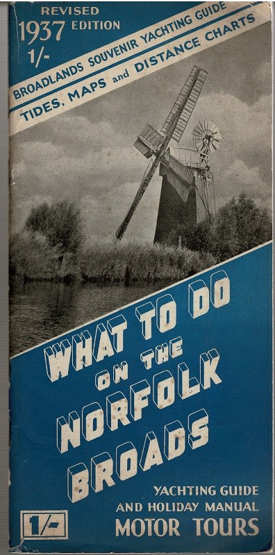 Image for What to do on the Norfolk Broads 1937: Yachtsman's Guide Motor Tour Book and Holiday Handbook of Broadland