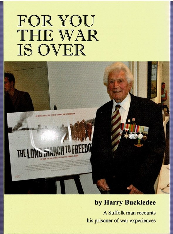 Image for For You The War Is Over: A Suffolk man recounts his prisoner of war experiences